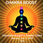 1/8/18 - Harriette Knight's Power Class - CHAKRA BOOST