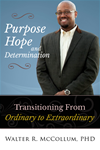 Purpose Hope and Determination: Transitioning from Ordinary to Extraordinary
