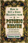 BOOK: How to Get a Good Reading from a Psychic Medium