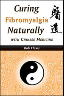 Curing Fibromyalgia Naturally with Chinese Medicine