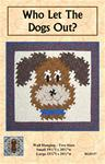 400157 - Who Let The Dogs Out? -  Wall Hanging in Two Sizes