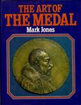 JONES, Mark. The Art of the Medal. (Hardbound)