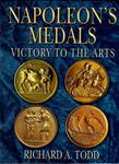 TODD, Richard. Napoleon's Medals: Victory to the Arts.