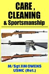 Care, Cleaning and Sportsmanship, by M/SGT James R. Owens