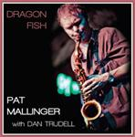 Pat Mallinger with Dan Trudell • Dragon Fish