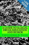 A Guide to Illegal Drugs:  Education and Humor