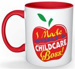 I Made Myself A Childcare Boss Coffee Cup