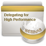 Delegating for High Performance - Webinar