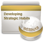 Developing Strategic Habits - Webinar