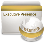 Executive Presence and Confidence  - Webinar