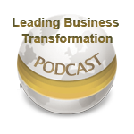 Leading Business Transformation - Podcast