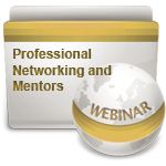Professional Networking and Mentors - Webinar