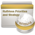 Ruthless Priorities and Strategy - Webinar