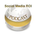 Social Media ROI - Podcast