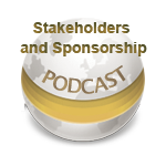 Stakeholders and Sponsorship - Podcast