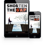 SHORTEN THE GAP - Shortcuts to Success and Happiness (eBook version)