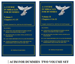 A COURSE IN MIRACLES FOR DUMMIES (International- non USA delivery ) : Two Volume Set