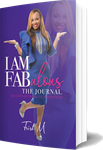 """I am Fabulous"" The Journal"