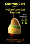 Common Core for the Not-So Common Learner Grades 6-12