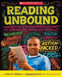 Reading Unbound: Why Kids Need to Read What They Want And Why We Should Let Them