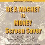 Be A Magnet To Money Screensaver