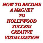 Hollywood Success Creative Visualization
