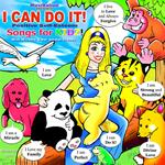 I CAN DO IT Positive Self Esteem Songs for KIDZ CD