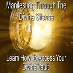Manifesting through the Silence with The Divine Vault streaming video