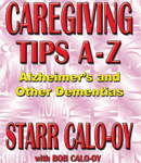 Alzheimers Caregiving Tips A-Z Over 1200 Tips! (50 Copies)