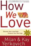 How We Love: Discover Your Love Style, Enhance Your Marriage (13 Copies)
