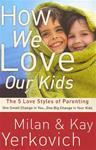 How We Love Our Kids (1 Copies)