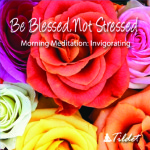 "CD: ""Be Blessed Not Stressed"" Morning Meditation"