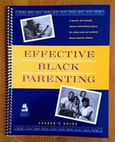 Effective Black Parenting Program One Day Seminar Leader's Guide