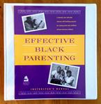 Effective Black Parenting Program Instructor's Manual