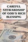 Careful Stewardship of God Rich Blessing