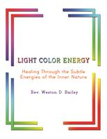 Light Color Energy: Healing Through the Subtle Energies of the Inner Nature