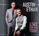 03. Live For You Today - Austin & Ethan