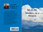 "M.O.M. ""Mothers on a Mission"" Physical copy"