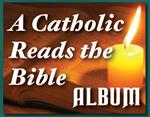 A Catholic Reads The Bible - Complete Album - 10 parts