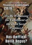 Has the Final Battle Begun?: Are We Witnessing the Fulfillment of the Third Secret Prophecy? - Monterey 2/16