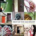 BEAT OF THE OLD BAZAR - MARGA