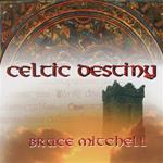 CELTIC DESTINY - BRUCE MITCHELL