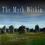 THE MYTH WITHIN - SEB D.T.