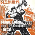 China, Korea, Japan and the Communist Threat