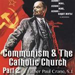 Communism & The Catholic Church - Part 2
