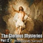 Glorious Mysteries: Part 2