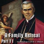 Family Retreat Part 11: The Meaning of The Mass