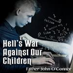 Hell's War Against Our Children