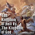 The Kingdom of Hell vs. The Kingdom of God