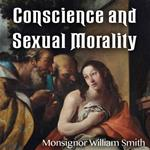 Conscience & Sexual Morality